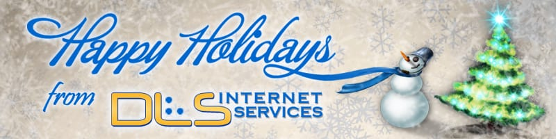 Happy Holidays from DLS Internet Services !
